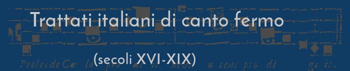 Trattati italiani di canto fermo (secoli XVI-XIX)